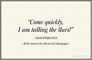 Best Champagne ... Dom P Quotes