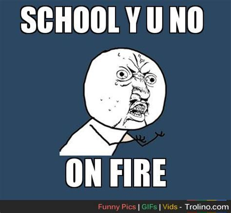 I Hate School Meme - i hate school trolino