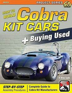 How To Build Cobra Kit Cars Buying Used Guide Book Shelby