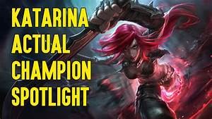 Katarina ACTUAL Champion Spotlight - YouTube