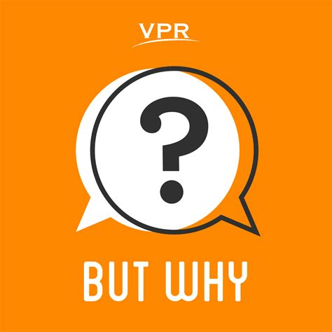 But Why A Podcast For Curious Kids  Vermont Public Radio