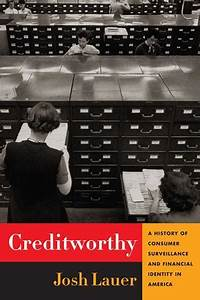 Creditworthy - A History of Consumer Surveillance and ...