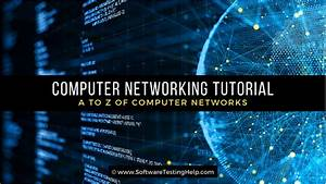 A Complete Guide To Computer Networking Basics And