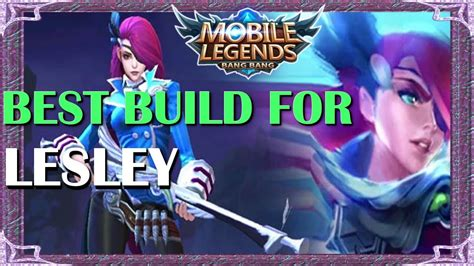 Mobile Legends Best Build In Any Situation For Lesley