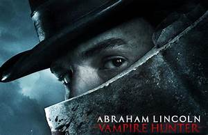 FREE DOWNLOADS BY AZAD: Abraham Lincoln:Vampire Hunter ...