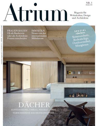 Magazin Für Architektur Und Design by Magazine Atrium F 252 R Wohnkultur Design Und Architektur