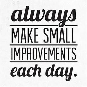 Always Make Small Improvements Each Day Art Print By Ian