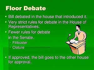 ppt legislative process how a bill becomes a law With in the senate bills are brought to the floor by