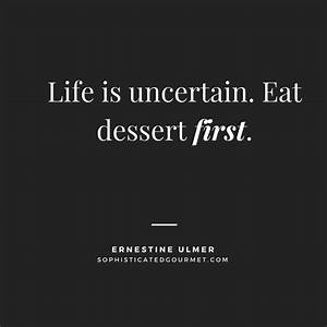 Best 25+ Dessert quotes ideas on Pinterest Bakery quotes