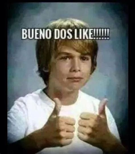 Dos Meme - bueno dos like meme memes pinterest like meme and meme