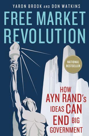 market revolution  ayn rands ideas   big