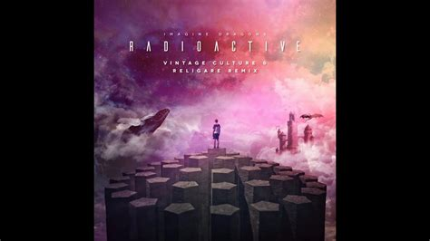 Imagine Dragons  Radioactive (vintage Culture & Religare
