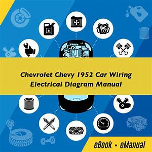 Chevrolet Chevy 1952 Car Wiring Electrical Diagram Manual  U2013 Manual4you