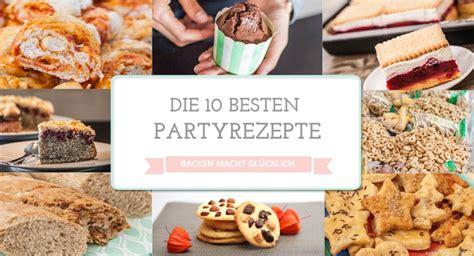 Die 10 Besten Partyrezepte  Backen Macht Glücklich