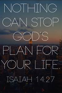 Nothing can stop God's plan for your life. bible verses ...