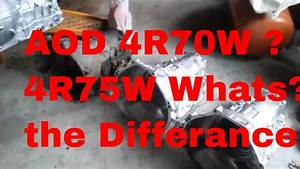 Transmission Parts Id Aod Aode 4r70w 4r75w 7 Cases Episode
