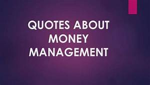 Quotes about money management