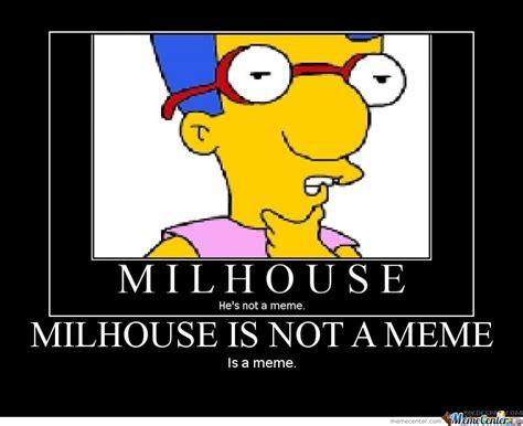 Milhouse Meme - milhouse meme by djdrago meme center