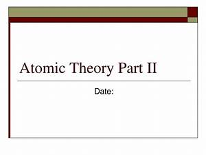 Ppt - Atomic Theory Powerpoint Presentation