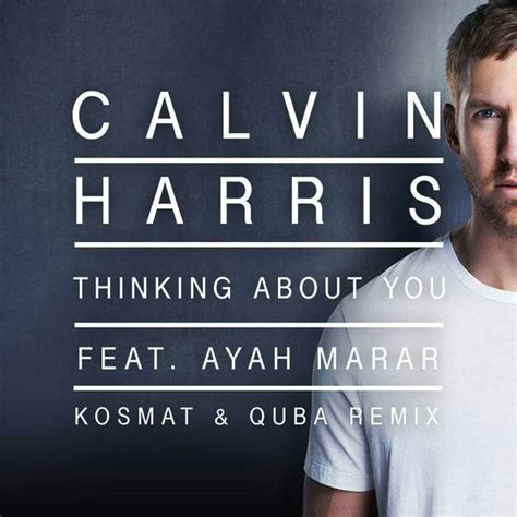 Calvin Harris Feat Ayah Marar  Thinking About You