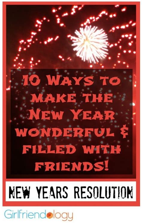 10 Ways To Make The New Year Wonderful & Filled With