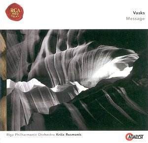 VASKS Message BMG 82876 64286-2 [PW]: Classical CD Reviews- Jan 2005 MusicWeb-International