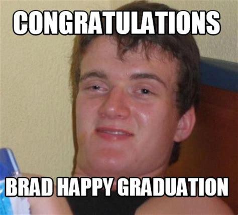Congratulations Meme - meme creator congratulations brad happy graduation meme generator at memecreator org