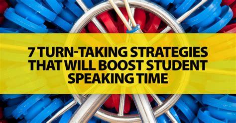 turn  strategies   boost student speaking time