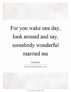 For you wake on... Wonderful Looks Quotes
