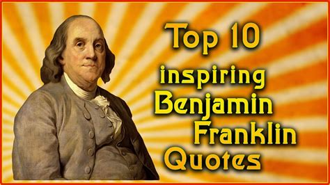 Ben Franklin Quotes Top 10 Benjamin Franklin Quotes Inspirational Quotes