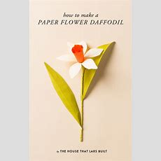How To Make A Paper Flower Daffodil  The House That Lars Built