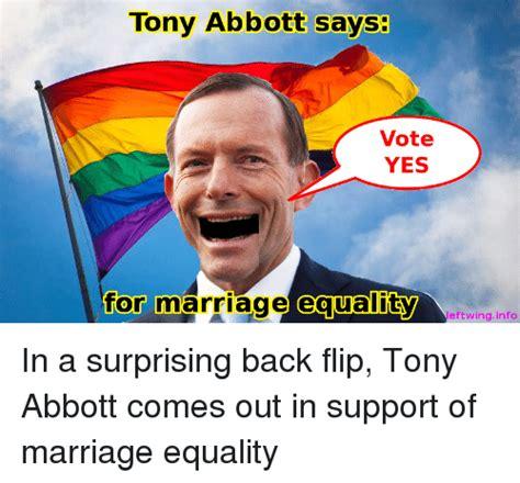 Marriage Equality Memes - tony abbott says vote yes for marriage equality leftwinginfo marriage meme on sizzle