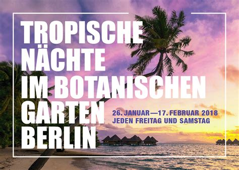 Botanischer Garten Berlin Tropische Nächte 2018 by K 252 Hle Cocktails Und Hei 223 E Musik Tropische N 228 Chte Im