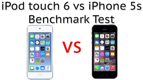 iphone 6 vs 5s ipod touch 6 vs iphone 5s benchmark test 15111