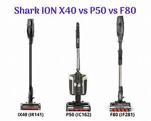 Shark Ion X40 Vs P50 Vs F80  Comparison