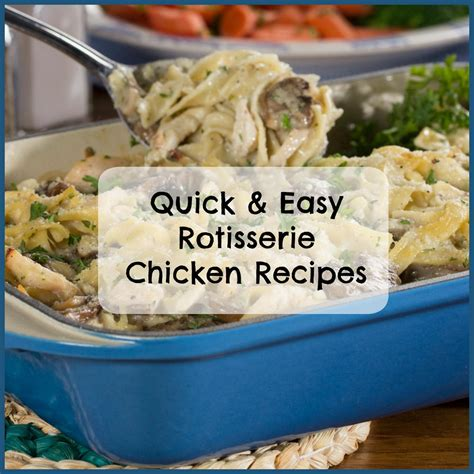 rotisserie chicken dinner ideas 24 easy rotisserie chicken recipes mrfood