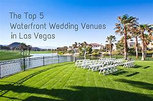 Ever after blog a wedding blog top 5 waterfront for Best wedding venues in las vegas