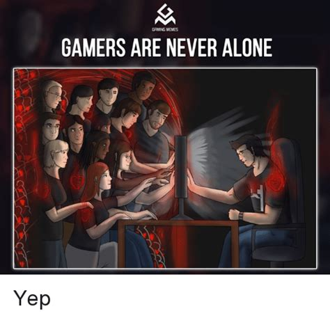 Never Alone Meme - gaming friends the bestatype of friends captiontool com great old times gaming funny meme gamer
