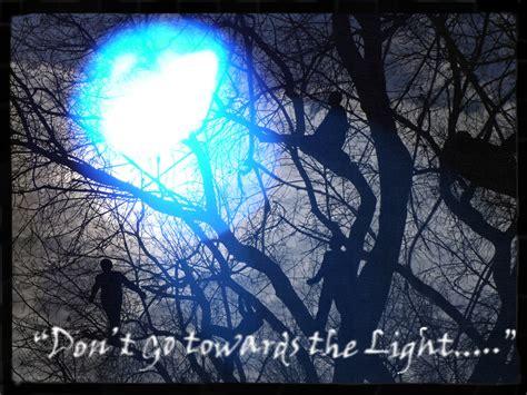 Go Towards The Light by Don T Go Towards The Light By Imzadamymoon On Deviantart