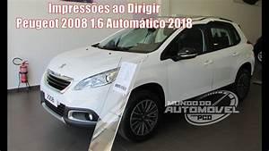 Peugeot 2008 2018 : impress es ao dirigir peugeot 2008 1 6 autom tico 2018 youtube ~ Medecine-chirurgie-esthetiques.com Avis de Voitures