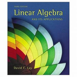 David C  Lay   U0026quot Solution Manual To Linear Algebra And Its