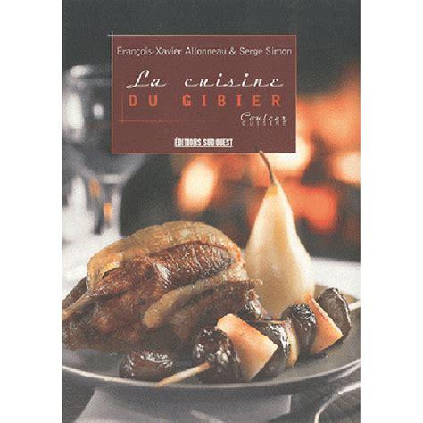 cuisiner du gibier ducatillon la cuisine du gibier cuisine
