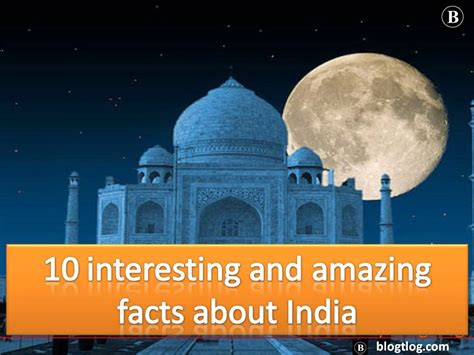 Top 10 Amazing And Interesting Facts About India Blogtlog
