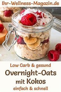Gesundes Frühstück Rezept : low carb overnight oats mit kokos und fr chten gesundes ~ A.2002-acura-tl-radio.info Haus und Dekorationen