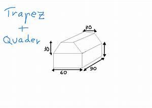Berechnen Von Nullstellen : volumenberechnung trapez quader zusammengesetzte k rper mathelounge ~ Themetempest.com Abrechnung