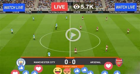Live Football – Manchester City vs Arsenal – Live ...