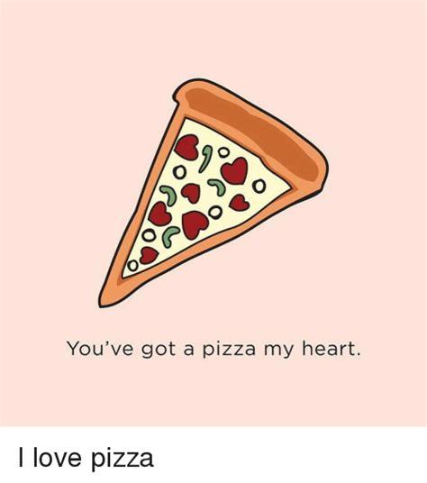 memes  pizza  heart pizza  heart memes