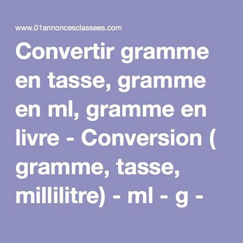 conversion cuisine gramme tasse 25 best ideas about conversion gramme en ml on