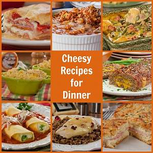 10 Cheesy Recipes for Dinner MrFood com