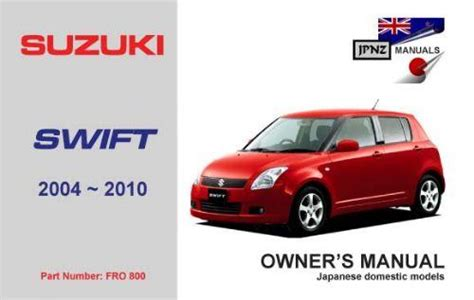 free auto repair manuals 2001 suzuki swift engine control suzuki swift 2004 2010 owners manual engine model m13a m15a k12b 9781869762735